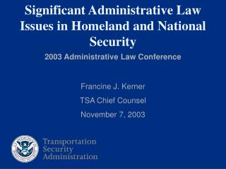 Significant Adminsitrative Law Issues in Homeland and National Security