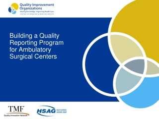 Building a Quality Reporting Program for Ambulatory Surgical Centers
