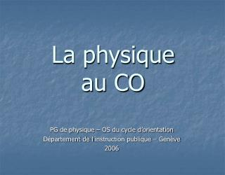 La physique au CO