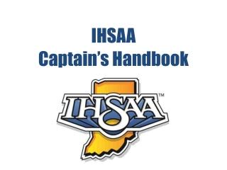 IHSAA Captain's Handbook