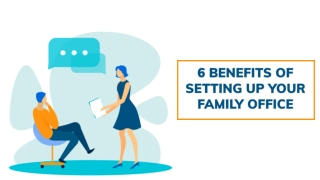 6 Benefits of Setting Up Your Family Office in Singapore
