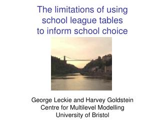 The limitations of using  school league tables  to inform school choice