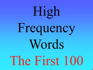 High Frequency Words The First 100