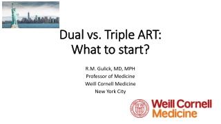 Dual vs. Triple ART: What to start?
