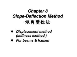 Chapter 8  Slope-Deflection Method 傾角變位法