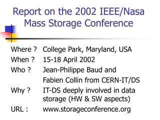 Report on the 2002 IEEE/Nasa Mass Storage Conference