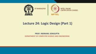 Lecture 24: Logic Design (Part 1)