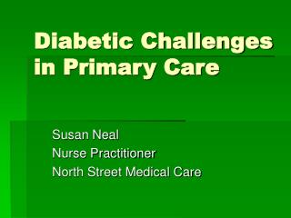 Diabetic Challenges in Primary Care