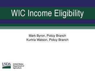 Mark Byron, Policy Branch Kurtria Watson, Policy Branch