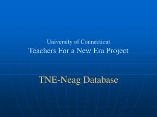 University of Connecticut  Teachers For a New Era Project