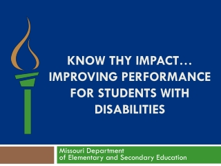 KNOW THY IMPACT … IMPROVING PERFORMANCE FOR STUDENTS WITH DISABILITIES