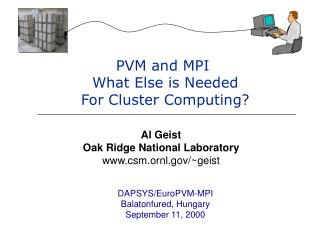 PVM and MPI  What Else is Needed For Cluster Computing?