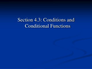 Section 4.3: Conditions and Conditional Functions
