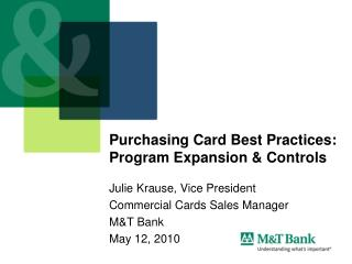 Purchasing Card Best Practices:  Program Expansion & Controls