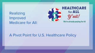 Realizing Improved Medicare for All: A Pivot Point for U.S. Healthcare Policy