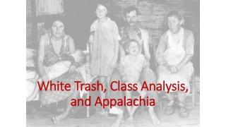 White Trash, Class Analysis, and Appalachia