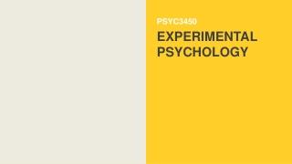 PSYC3450 EXPERIMENTAL PSYCHOLOGY