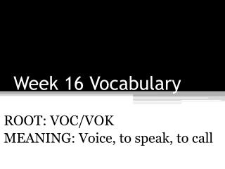 Week 16 Vocabulary