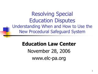 Resolving Special  Education Disputes Understanding When and How to Use the New Procedural Safeguard System
