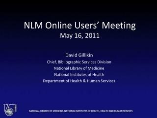 NLM Online Users' Meeting May 16, 2011