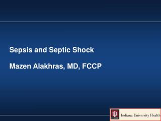 Sepsis and Septic Shock Mazen Alakhras, MD, FCCP