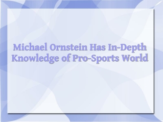 Michael Ornstein Has In-Depth Knowledge of Pro-Sports World