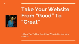 """Take Your Website From """"Good"""" To """"Great"""""""