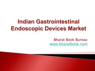 Indian Gastrointestinal Endoscopic Devices Market