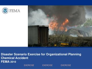 Disaster Scenario Exercise for Organizational Planning Chemical Accident FEMA  2010