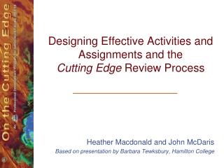Designing Effective Activities and Assignments and the Cutting Edge Review Process