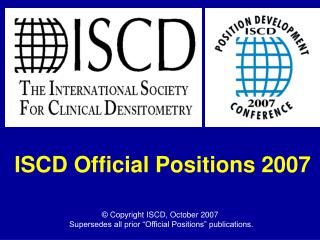 ISCD Official Positions 2007
