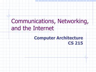 Communications, Networking, and the Internet