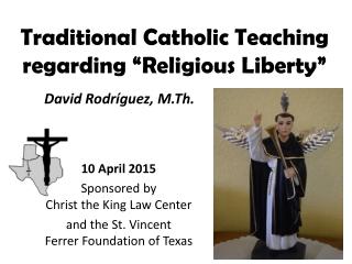 "Traditional Catholic Teaching regarding ""Religious Liberty"""