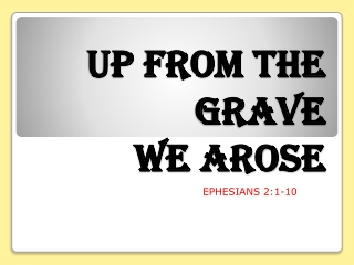 UP FROM THE GRAVE WE AROSE