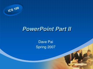 PowerPoint Part II