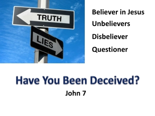 Have You Been Deceived?