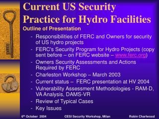 Current US Security Practice for Hydro Facilities Outline of Presentation