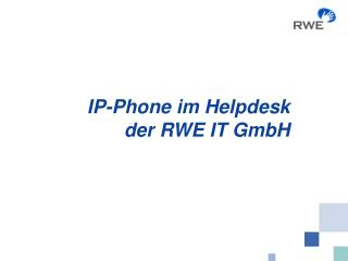 IP-Phone im Helpdesk der RWE IT GmbH