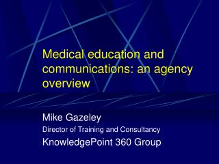 Medical education and communications: an agency overview