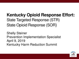 Kentucky Opioid Response Effort: State Targeted Response (STR) State Opioid Response (SOR )