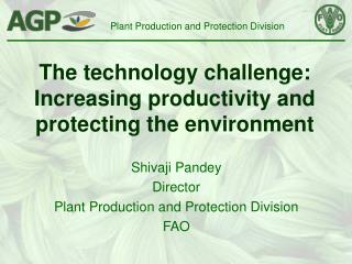 The technology challenge: Increasing productivity and protecting the environment