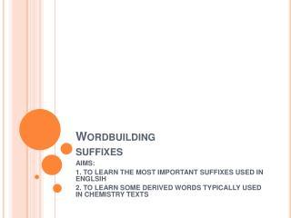 Wordbuilding suffixes