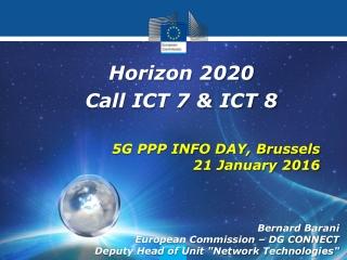 "Bernard Barani European Commission – DG CONNECT Deputy Head of Unit ""Network Technologies"""