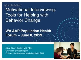 Alicia Dixon Docter, MS, RDN University of Washington Division of Adolescent Medicine/UW LEAH