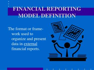 FINANCIAL REPORTING MODEL DEFINITION
