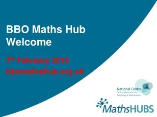BBO Maths Hub Welcome