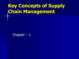 Key Concepts of Supply Chain Management