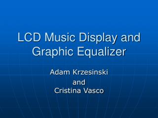 LCD Music Display and Graphic Equalizer