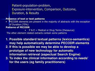 P atient-population-problem,  E xposure-intervention,  C omparison,  O utcome,  D uration, &  R esults