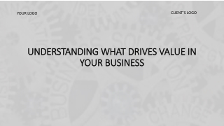 Understanding what drives value in your business